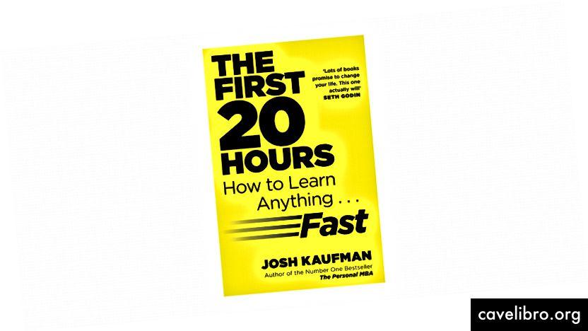 Pirmos 20 valandų: kaip greitai išmokti visko