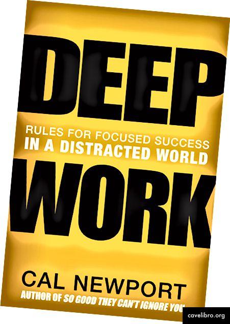 छवि स्रोत: http://calnewport.com/books/deep-work/