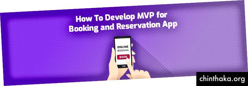 Entwickeln Sie MVP für die Buchungs- und Reservierungs-App