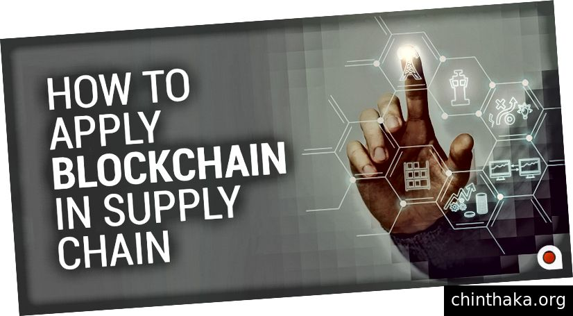 Anvendelse: hvordan man anvender blockchain på supply chain management