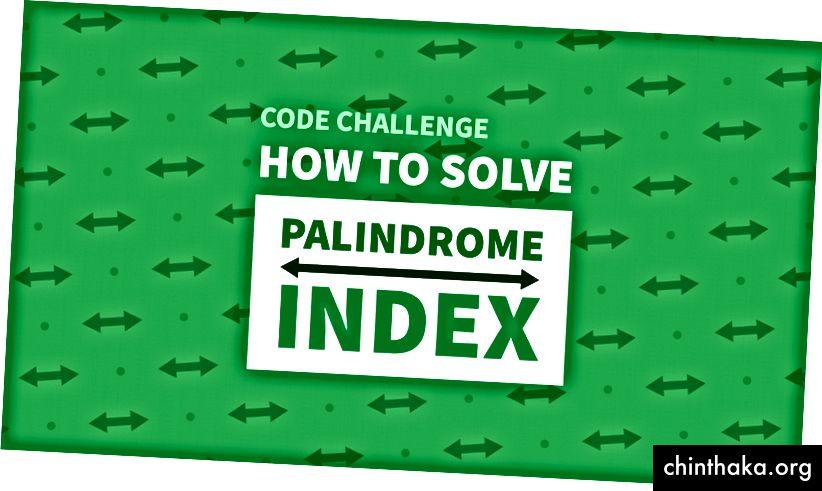 كيفية حل تحدي رمز مؤشر Palindrome الخاص بـ HackerRank باستخدام JavaScript