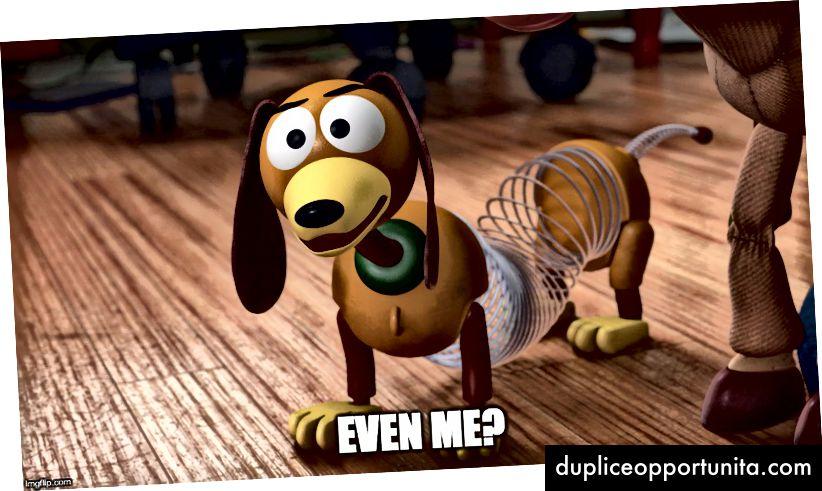 Anche tu, Slinky.
