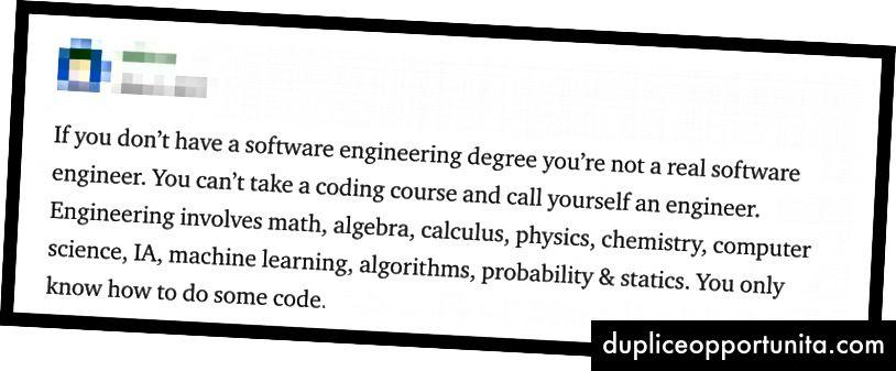 """""""Jos sinulla ei ole ohjelmistotekniikan tutkintoa, et ole oikea ohjelmistosuunnittelija. ... Tiedät vain kuinka tehdä koodi."""
