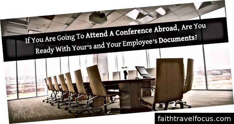 Nếu bạn chuẩn bị tham dự một hội nghị ở nước ngoài, bạn đã sẵn sàng với tài liệu của bạn và nhân viên của bạn chưa?