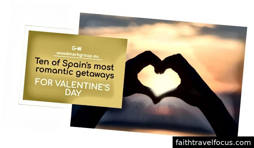 Mười ngày vui chơi lãng mạn nhất của Tây Ban Nha cho Ngày Valentine Valentine