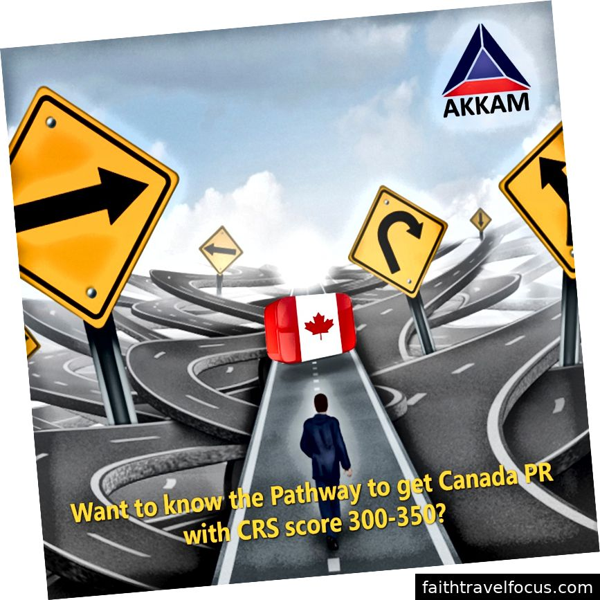 Jalan untuk mendapatkan PR Kanada dengan skor CRS 300–350