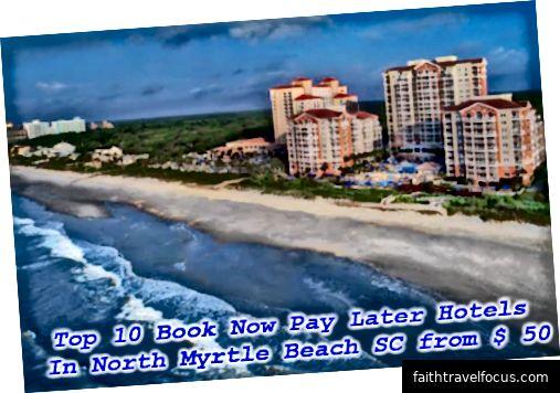 Top 10 Book Now Pay Kemudian Hotel Di North Myrtle Beach SC dari $ 50