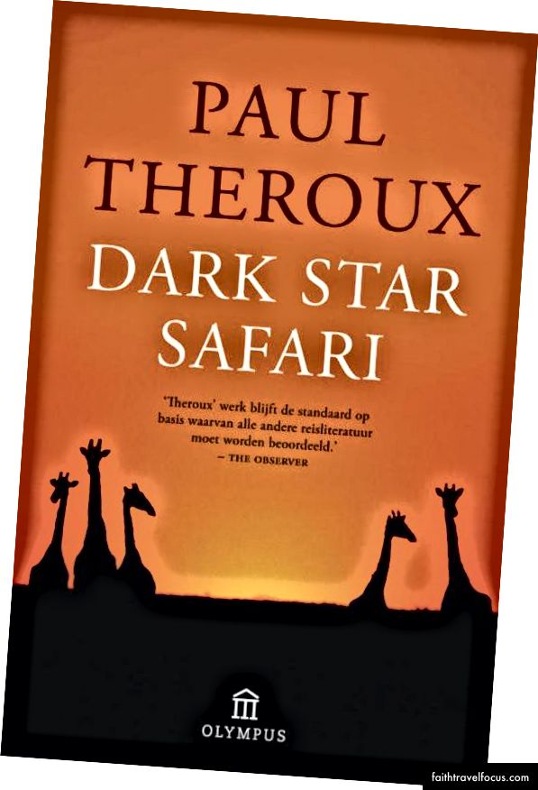 'Dark Star Safariát của Paul Theroux - văn bản du hành bằng văn bản tuyệt vời đi ngang qua châu Phi bằng xe buýt, thuyền và đường sắt.