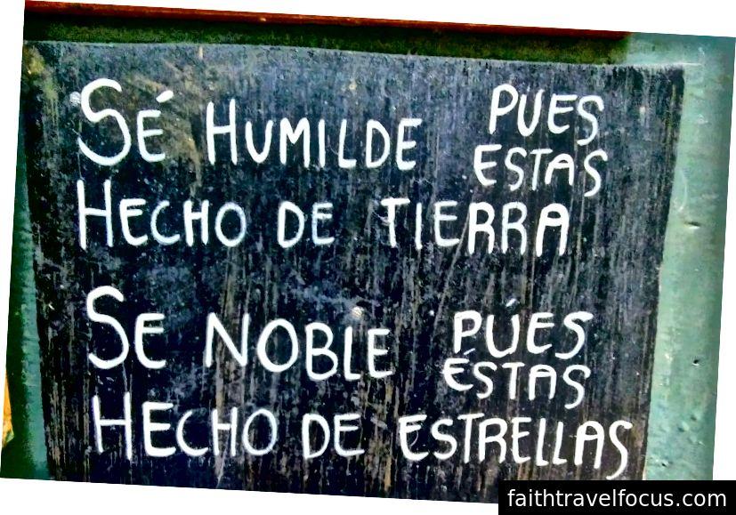 Yol boyunca bir yerde bulundu. Çeviriler: Mütevazi olun, çünkü sizler dünyadan yapılmışsınız. Asil olun, çünkü sizin yıldızlarınız yapılır.