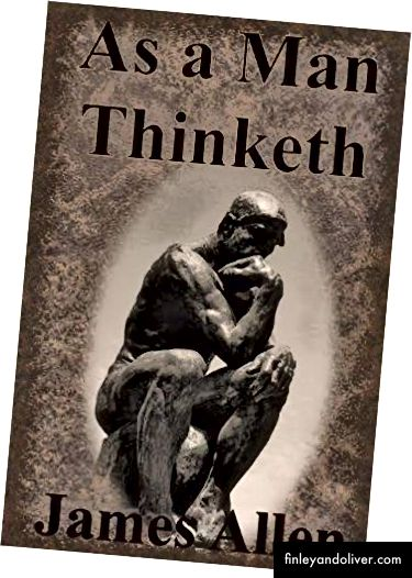 Som en mann ble Thinketh skrevet av James Allen, utgitt i 1903.