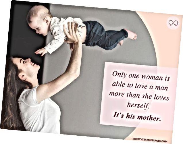 Толькі маці можа навучыць сына любіць.