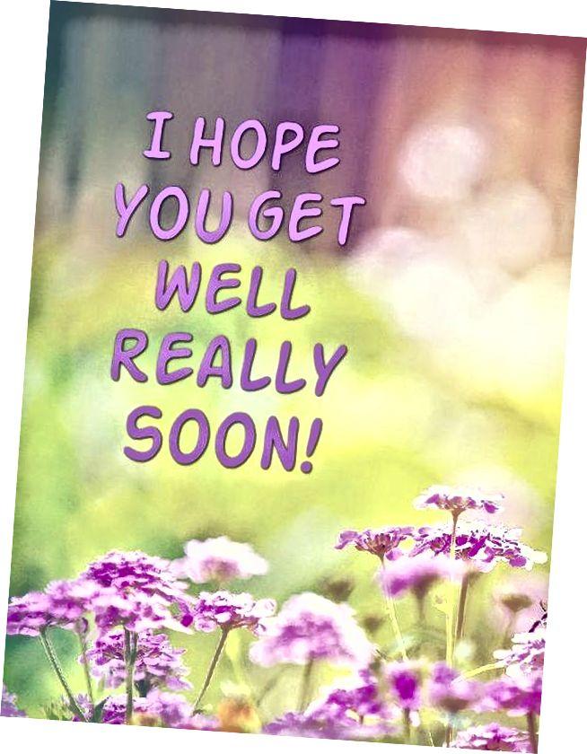 Sjajne slike 'Nadam se da se osjećate bolje uskoro'