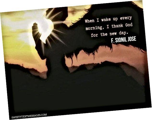 Blagoslovljeno dobro jutro citati kako bih zahvalio Bogu za još jedan dan