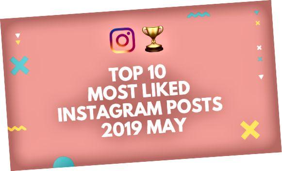 Topp 10 vinsælustu Instagram innleggin 2019 maí