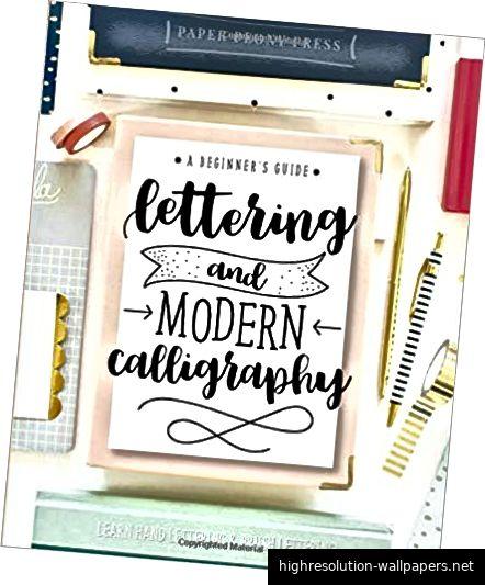 Laden Sie Ebook / PDF-Beschriftung und moderne Kalligraphie herunter: Ein Leitfaden für Anfänger: Lernen Sie Handbeschriftung und Pinselschrift