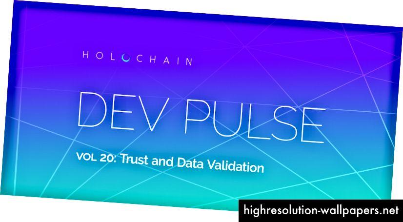 Holochain Dev Pulse 20 - Επανεξέταση εμπιστοσύνης και δεδομένων