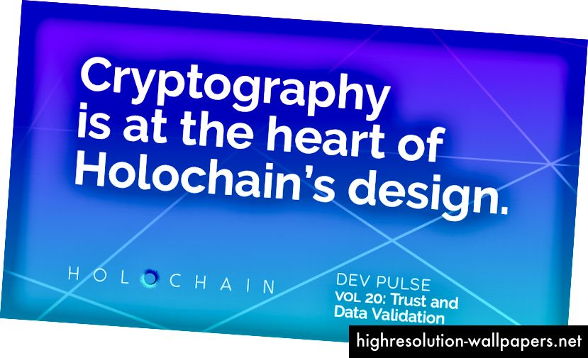 Η κρυπτογραφία είναι στην καρδιά του σχεδίου Holochains