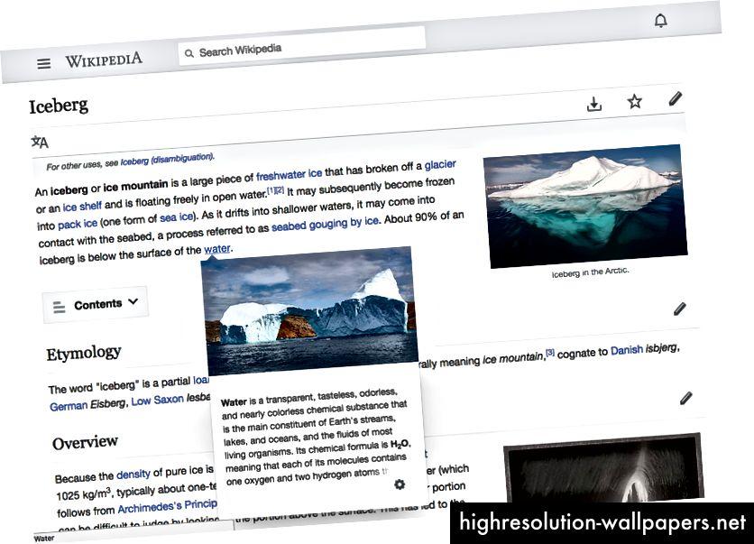 Eksempelkort vises nu, når du holder musepekeren over et link ohhh yeeehh (og ja, jeg bruger Wikipedia's mobile hud til min desktop-browsing). Tekst fra Wikipedia-artikler om isbjerge og vand, CC BY-SA 3.0. Billeder fra venstre til højre, øverst til bund: # 1 af Kim Hansen, CC BY-SA 3.0; # 2 af Andreas Weith, CC BY-SA 4.0; # 3 via Nationalbiblioteket i New Zealand, CC0.