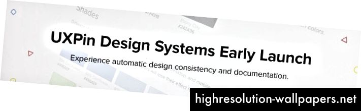 Deltag i: https://www.uxpin.com/design-systems-early-access