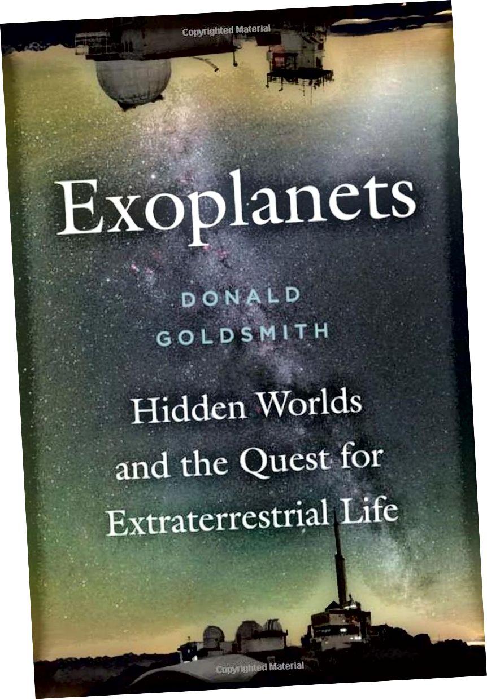 Exoplanet, oleh Donald Goldsmith, adalah akun populer paling mutakhir dan komprehensif dari semua dunia yang kita ketahui di luar sana di Alam Semesta, dan apa artinya dalam pencarian kehidupan di luar bumi. (DONALD GOLDSMITH / HARVARD UNIVERSITY PRESS)