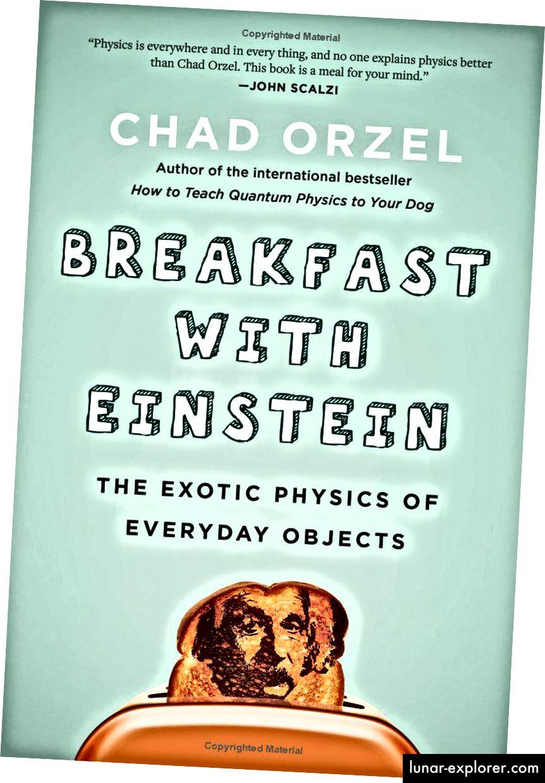 A Breakfast With Einstein talán a legjobb könyv a mindennapi tárgyak alapjául szolgáló fizikáról. (CHAD ORZEL / BENBELLA KÖNYVEK)