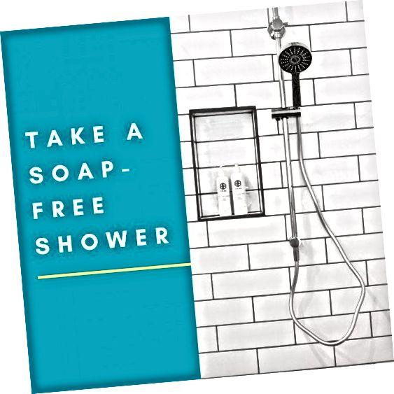 سعی کنید یک حمام بدون صابون بخرید و پس انداز کنید.