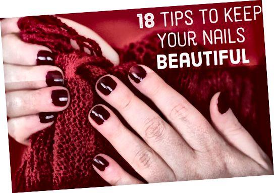 Ако се ваши нокти ломе, сјецкају се, љуште, цепају или се на неки други начин лоше понашају, испробајте ових 18 савета.