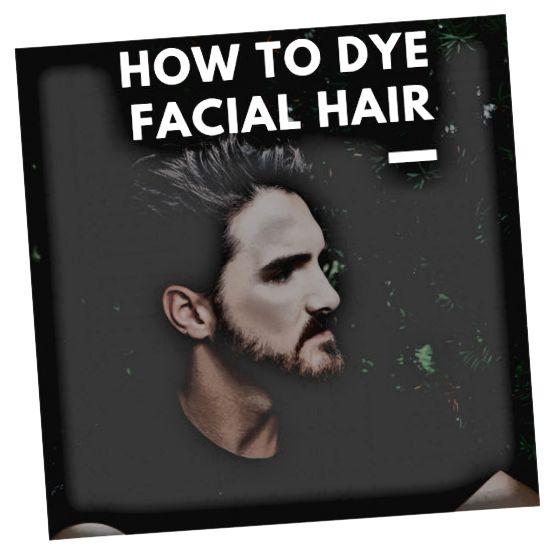 यह लेख आपको चेहरे के बालों को रंगने के बारे में जानने की जरूरत है।