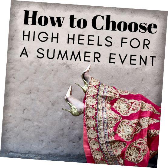 Πώς να επιλέξετε τα σωστά τακούνια για κάθε καλοκαιρινή εκδήλωση