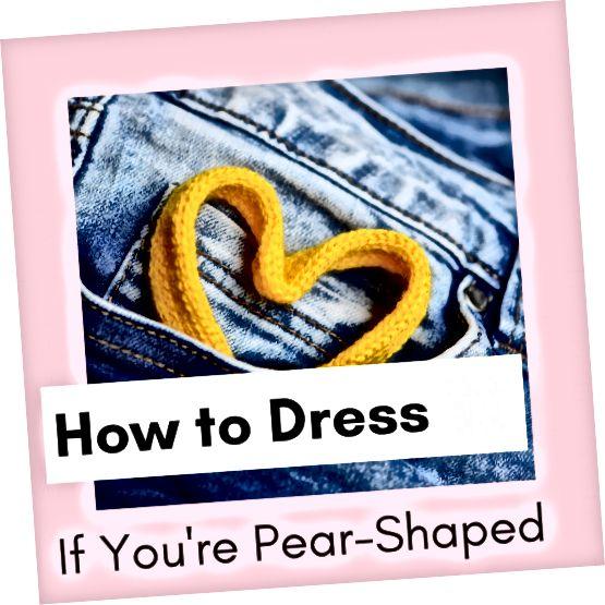 यदि आप नाशपाती के आकार के कपड़े पहनें