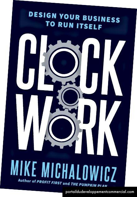 Extrait de Clockwork: Créez votre entreprise de manière autonome par Mike Michalowicz avec l'autorisation de Portfolio, une empreinte de Penguin Publishing Group, une division de Penguin Random House LLC. Copyright © Mike Michalowicz, 2018.