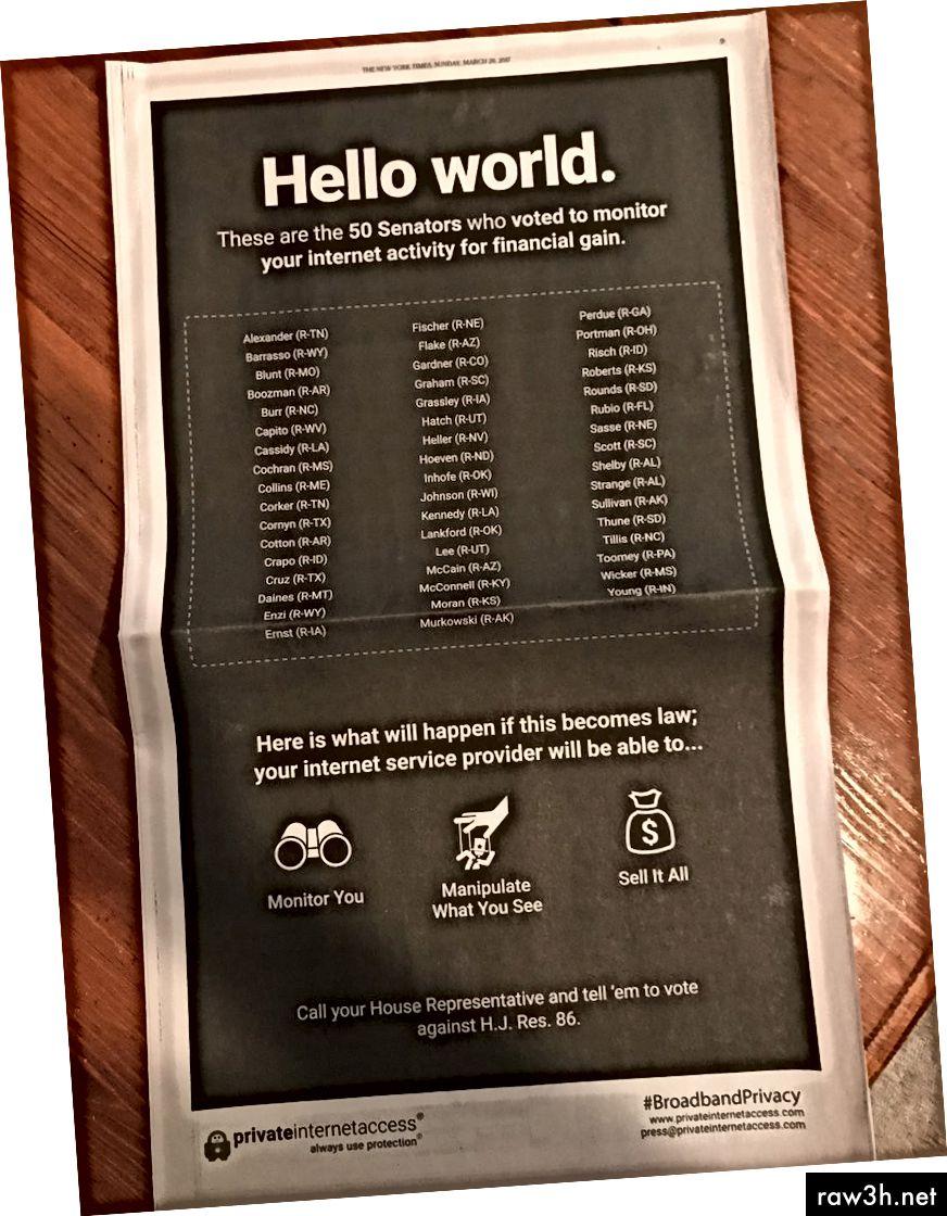 """VPN компания Private Internet Access плати 600 000 щатски долара за пускането на тази реклама на цялата страница в неделния """"Ню Йорк Таймс"""", въпреки че те ще спечелят много пари, ако тези правила бъдат отменени. Ето как са станали лошите неща с тази CRA - дори VPN компаниите водят кампания срещу нея."""