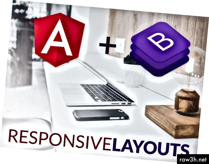 Да, да ... уеб е мобилен първо от векове ... Но Bootstrap 4 е нов и страхотен, както и Angular 6!