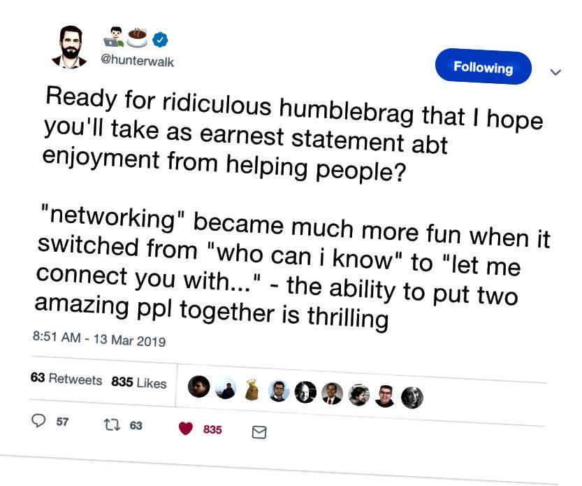 Hunter Walk mengenal banyak orang baik dan merupakan konektor proaktif.
