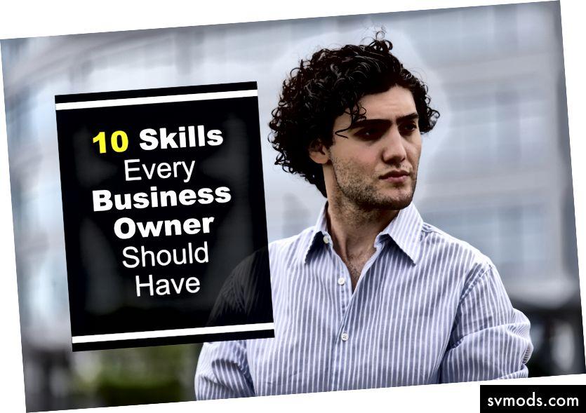 10 المهارات الأساسية يجب أن يكون لدى كل صاحب عمل