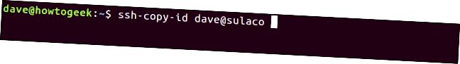 ssh-copy-id dave @ sulaco